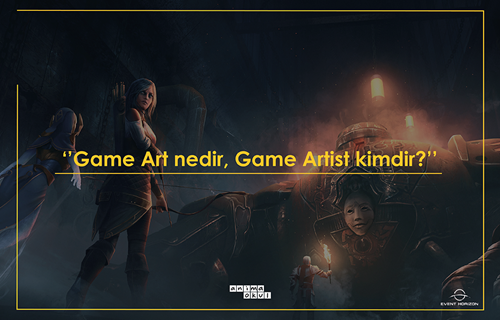 Game Art Nedir? Game Artist Kimdir?