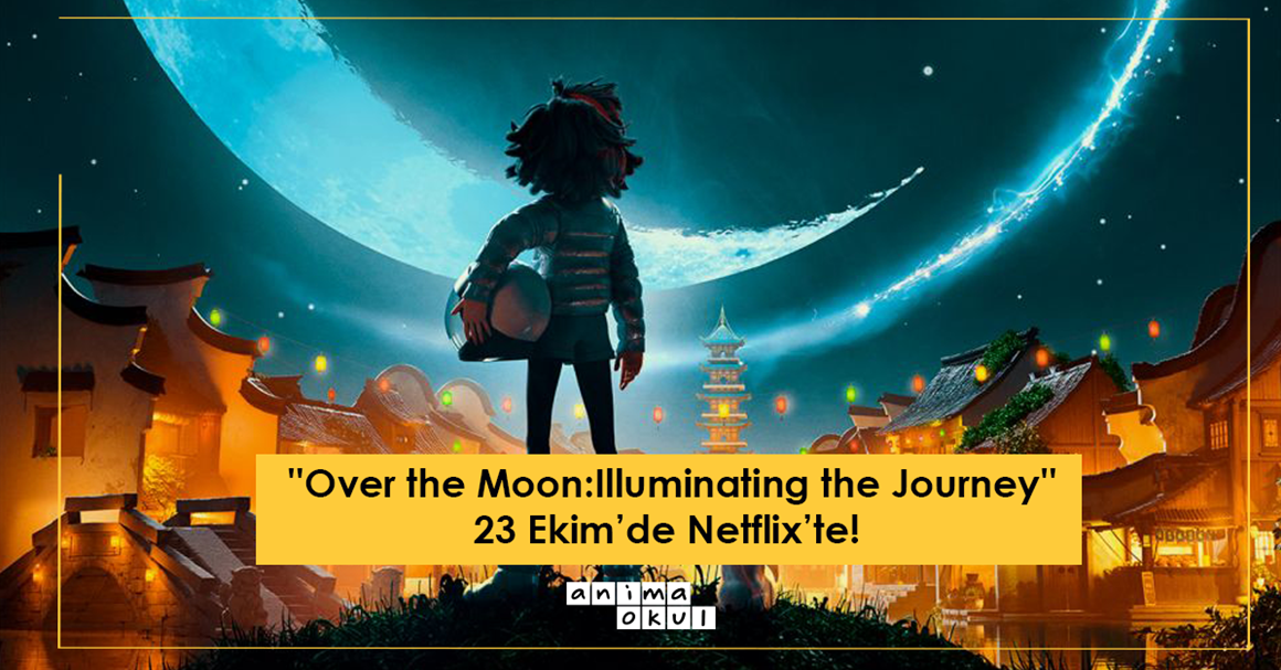 """Over the Moon: Illuminating the Journey"" 23 Ekim'de Netflix'te!"